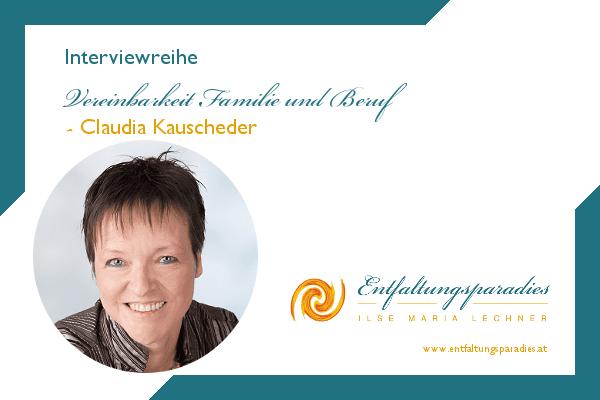Vereinbarkeit von Familie und Beruf - Claudia Kauscheder