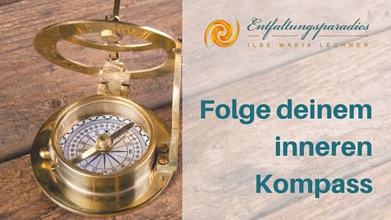 Folge deinem inneren Kompass