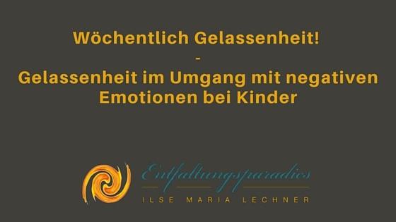Gelassenheit im Umgang mit negativen Emotionen bei Kindern